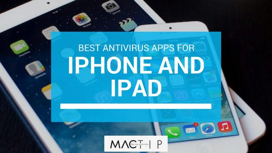 12+ Best Antivirus Apps for iPhone and iPad - MacTip