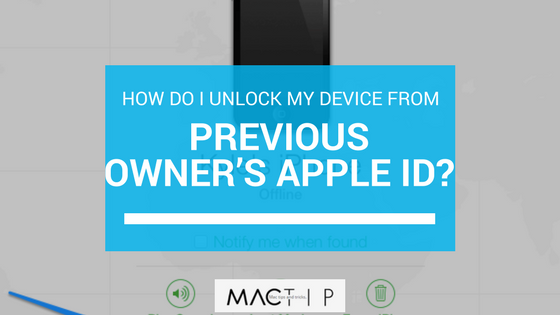 How Do I Unlock My Device From a Previous Owner's Apple ID