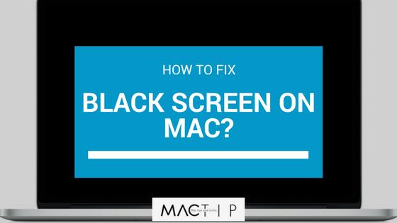 How to Fix a Black Screen on Mac? - MacTip