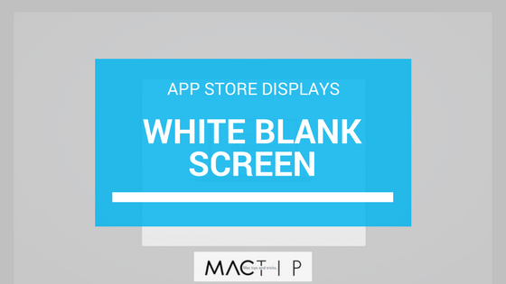 App Store Shows White Blank Screen, Solutions - MacTip