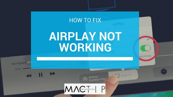 How to Fix Apple AirPlay with MacOS, iOS, and Apple TV - MacTip