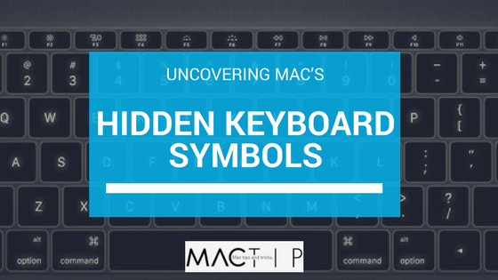 Uncovering Mac's Hidden Keyboard Symbols - MacTip