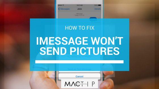 How to Fix iMessage Not Sending Pictures - MacTip