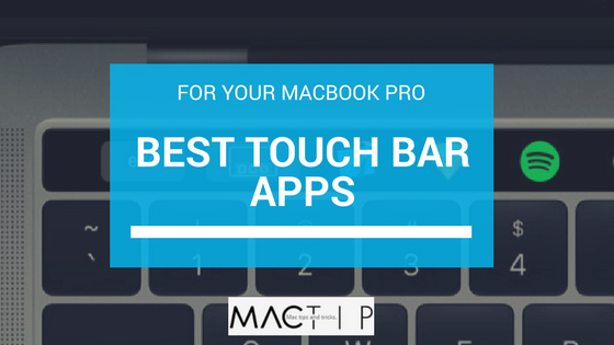 12+ Best Touch Bar Apps For Your New MacBook Pro - MacTip