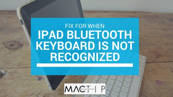Fix a Failed Connection iPad Bluetooth Keyboard is Not Recognized