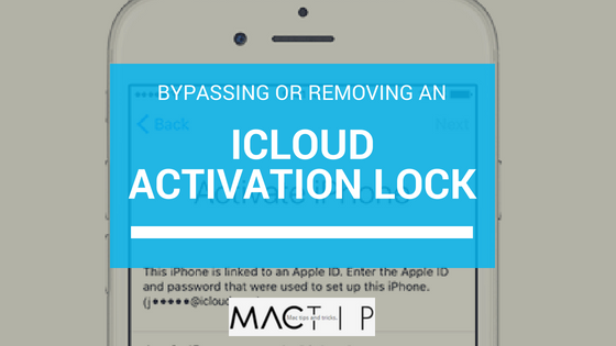 Bypassing or Removing an iCloud Activation Lock- iOS 11 and Older on