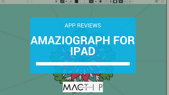 Amaziograph App Review For iPad Pro - MacTip