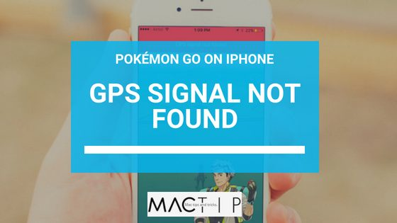 "Tips for Fixing the Pokémon Go ""GPS Signal Not Found"" Error in iOS"