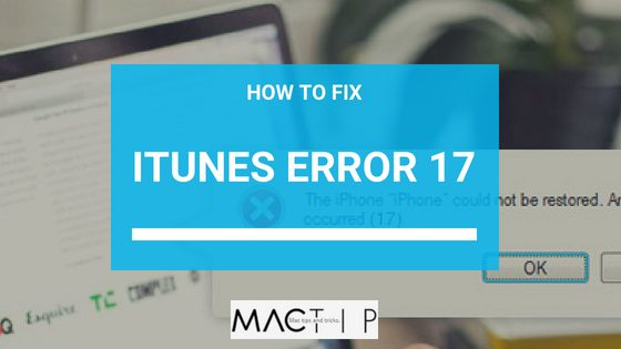 How to Fix iTunes Error 17 When Upgrading or Restoring Your iPhone
