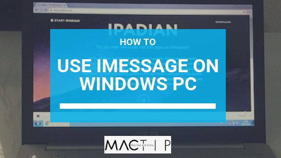 How to Use iMessage on Windows PC: 2 Methods - MacTip