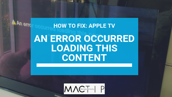 How To Fix Apple TV: An Error Occurred Loading This Content Try