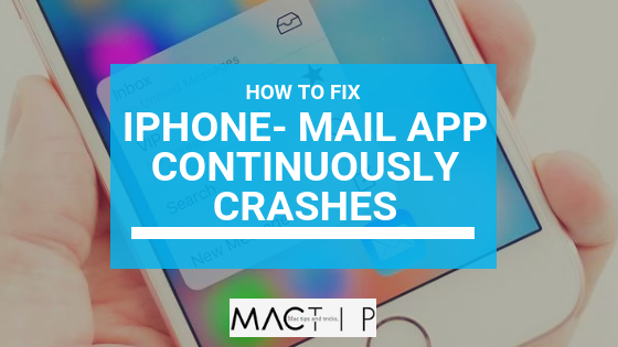 How to Fix Mail App Crashing / Not Opening on iPhone - MacTip