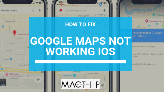 How To Fix Google Maps Not Working on iOS - MacTip