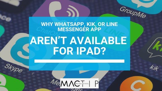 Why WhatsApp, Kik, or LINE Messenger App Aren't Available on