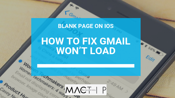 How To Fix Gmail Won't Load, Blank Page on iOS - MacTip