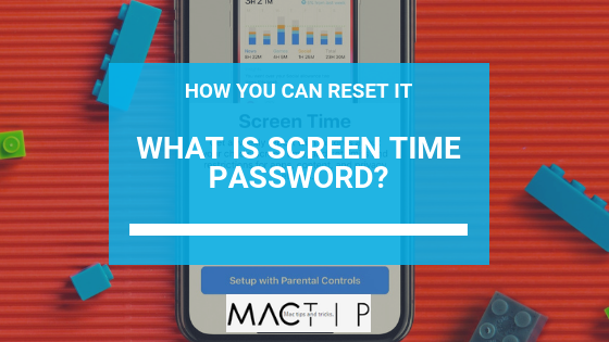 What is Screen Time Password and Steps on how to Reset It - MacTip
