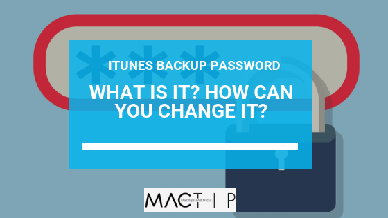 iTunes Backup Password What is it - How Can It Be Changed